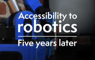 Accessibility to robotics, five years later
